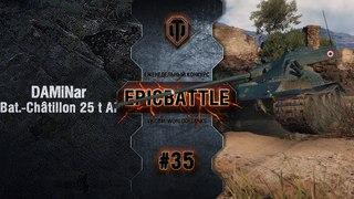 EpicBattle #35: DAMiNar  / tillon 25 t AP World of Tanks