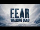 «Бойтесь ходячих мертвецов»: Озвученный трейлер четвертого сезона.