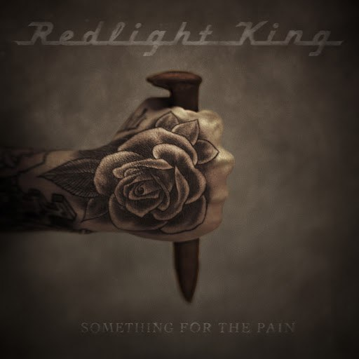 Redlight King альбом Something For The Pain