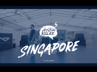 BRAIN KILLAZ SHOWCASE | SINGAPORE 2018 | RF JAM
