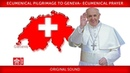 Pope Francis- Geneva – Ecumenical Prayer 2018-06-21