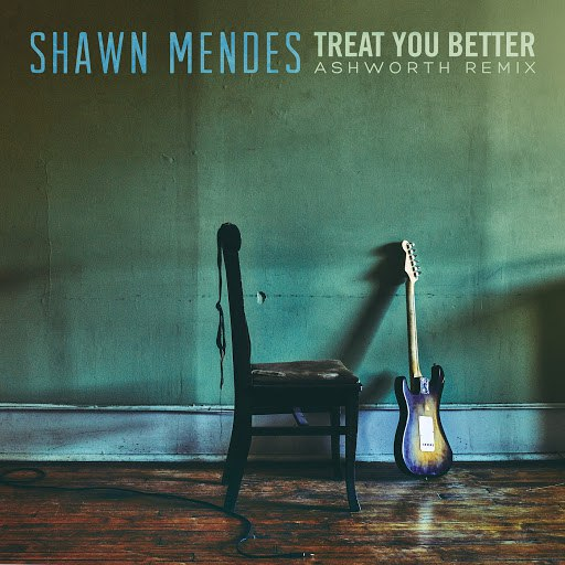 Shawn Mendes album Treat You Better (Ashworth Remix)