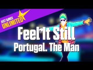 Just Dance Unlimited | Feel It Still - Portugal. The Man | Just Dance 2017 [Mod]