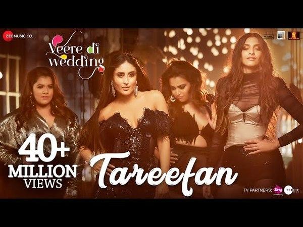 Tareefan | Veere Di Wedding | QARAN Ft. Badshah | Kareena Kapoor Khan, Sonam Kapoor, Swara Shikha