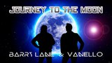Barry Lane &amp Vanello - Journey To The Moon (Single Version) 2018