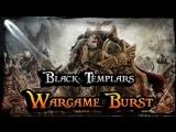 WARGAME BURST EP. 78! BLACK TEMPLAR!