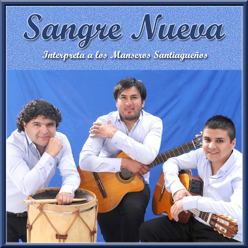 Sangre nueva альбом Interpreta a los Manseros Santiagueños