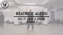 Beatrice Alessi Class Do it like a dude by Jessie J