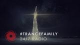 #Trancefamily Radio 247 Trance, Progressive, Vocal and Uplifting