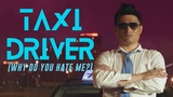 CHINESE TAXI DRIVER (Why do you hate me)