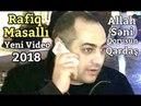Rafiq Masallı Yeni Video Bu Video Heç Yerdə Yoxdur 2018 Lütfən Kanala Abunə Olun By Ali İslamzade