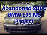 Abandoned 2000 BMW E39 M5 Project