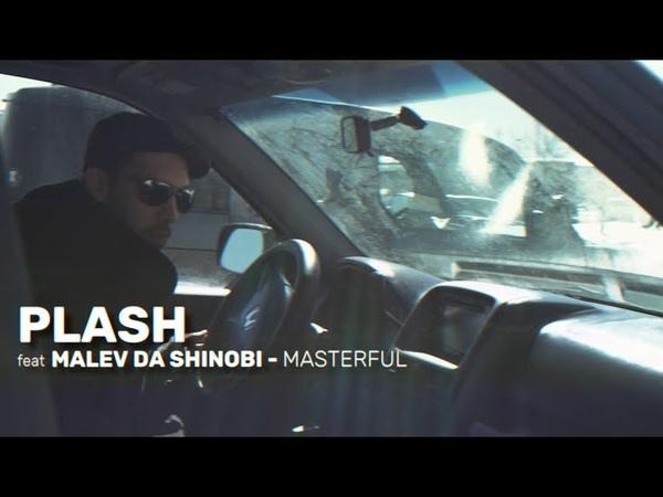 Plash feat Malev Da Shinobi - Masterful (official video)