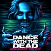 Dance With The Dead (US) | 17.11 @ MOD