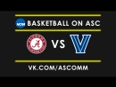 March Madness | 1st Round | Alabama vs Villanova