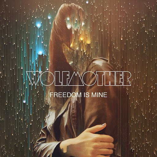 Wolfmother альбом Freedom Is Mine