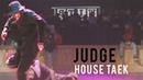 HOUSE TAEK - JUDGE SHOWCASE @Battle is over 2018