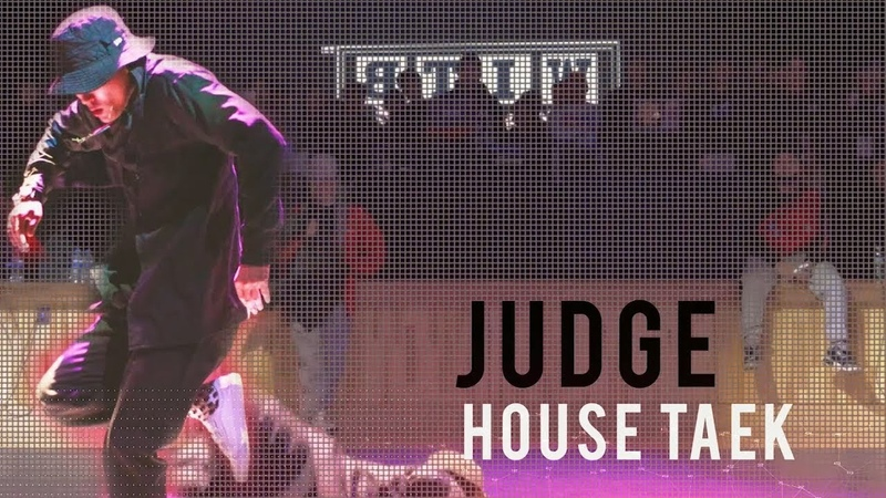 HOUSE TAEK - JUDGE SHOWCASE @Battle is over 2018