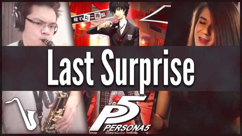 Persona 5 Last Surprise Jazz Cover insaneintherainmusic feat Adrisaurus Brandon S Chris A