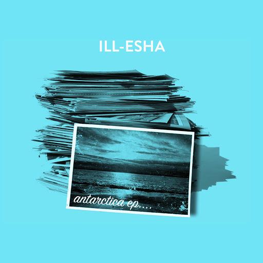 Ill-Esha альбом Antarctica EP