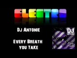 DJ Antoine - Every Breath You Take (Clubzound Radio Edit)