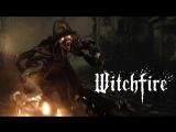 Witchfire (2018) | Геймплейный трейлер с The Game Awards 2017