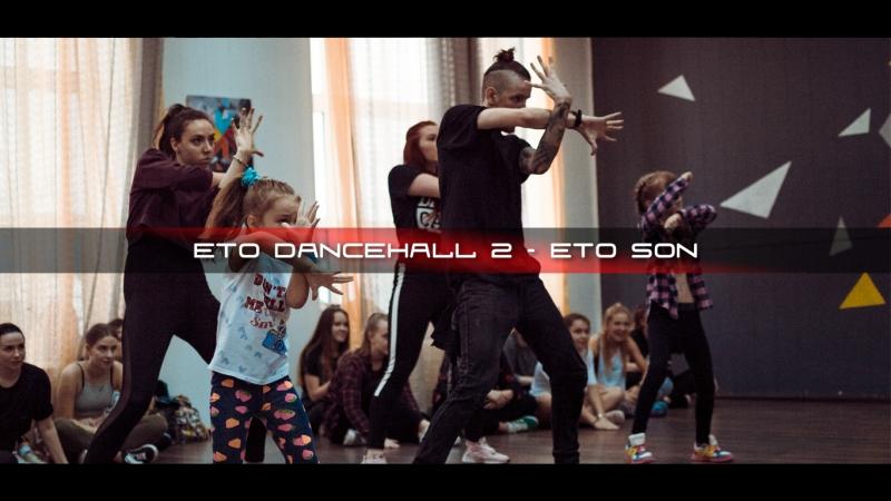 ETO DANCEHALL 2.0 ||| Pasha Eto Son Workshop