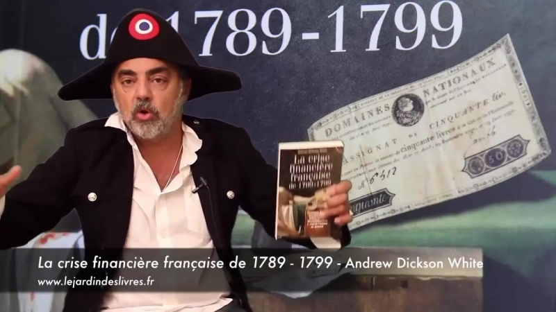 Pierre Jovanovic présente La crise financière française de 1789-1799