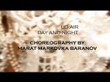 Lo Air - Day and Night MARAT Choreography
