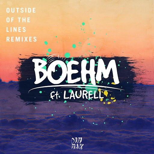 Boehm альбом Outside Of The Lines (feat. Laurell) [Remixes]
