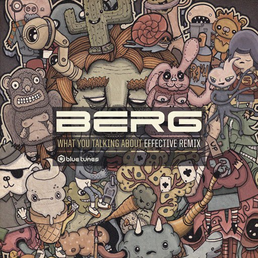 Berg альбом What You Talking About (Effective Remix)