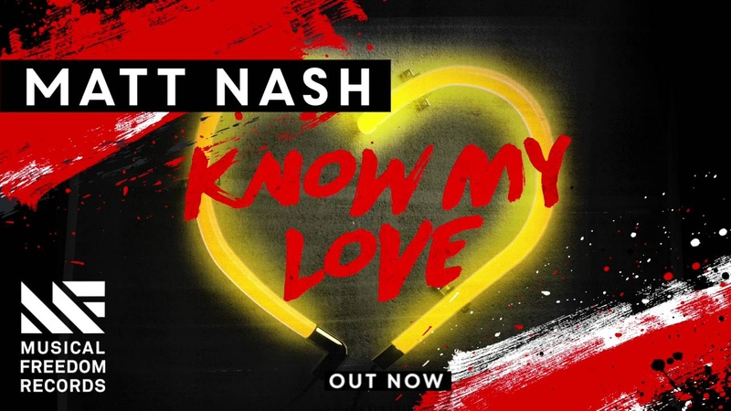 YT Out Now Matt Nash Know My Love