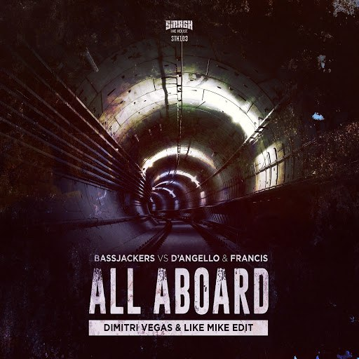 Bassjackers альбом All Aboard (Dimitri Vegas & Like Mike Edit)