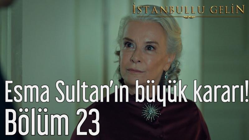 23. Bölüm - Esma Sultanın Büyük Kararı!
