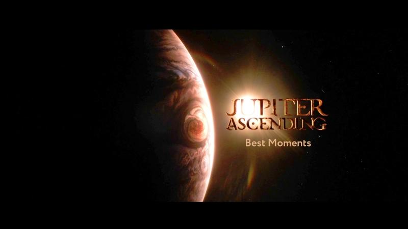 Jupiter. Ascending — Best Moments | Восхождение Юпитера — Лучшие моменты