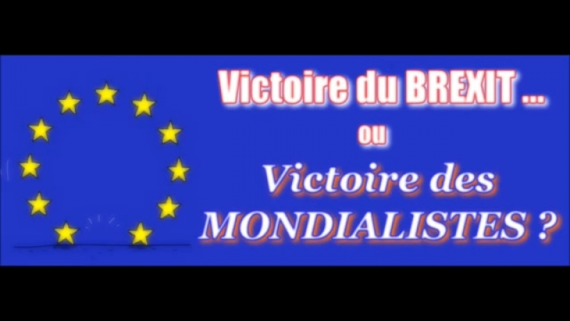 ADBK : Victoire du Brexit ... ou des Mondialistes ! ( 2016 )