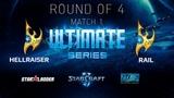 2018 Ultimate Series Season 1 Ro4 Match 1 HellraiseR (P) vs Rail (P)