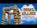 Babel Village. How a visionary artist transformed a whole village and its people.