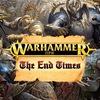 Вархаммер. The End Of Times