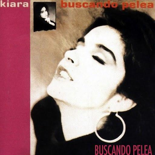 Kiara альбом Buscando Pelea