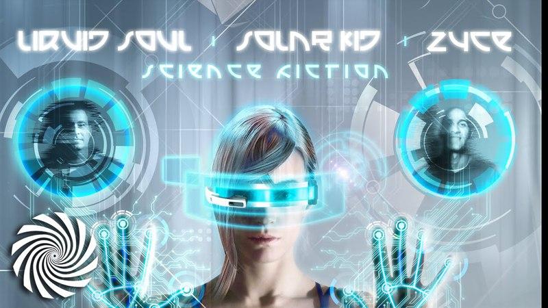 Liquid Soul Zyce feat. Solar Kid - Science Fiction