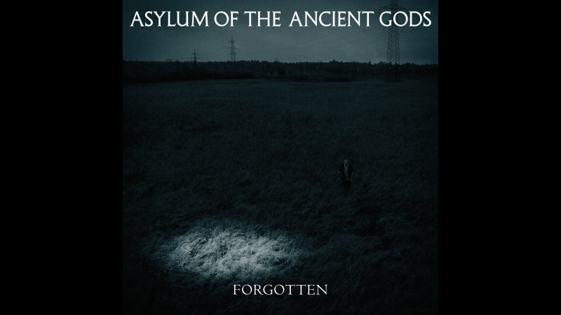 Asylum of the Ancient Gods - Forgotten (single 2018)