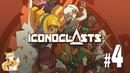 Iconoclasts - 4 - Братюня и Шоковый лес