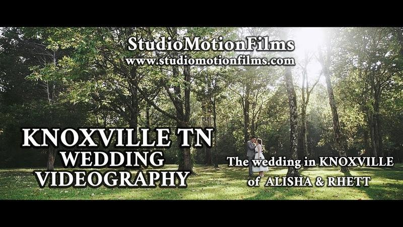 Knoxville wedding videography. The wedding of ALISHA RHETT