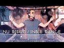 NU DISCO / INDIE DANCE 4 - AHMET KILIC