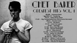Chet Baker - Greatest Hits Vol 1 (FULL ALBUM)