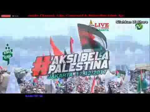 Aksi Bela Palestina LIVE Monas Jakarta Do a Nasir Zein 17 Desember 2017