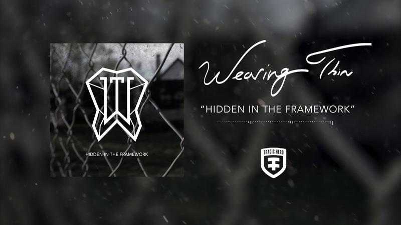 WEARING THIN - Hidden In The Framework (2018, ПРЕМЬЕРА)