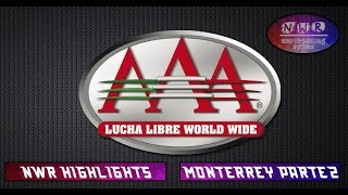 NWR Highlights | Lucha Libre AAA Worldwide | Monterrey Parte 2