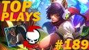 TOP LOL PLAYS | League of Legends (Episode 189)